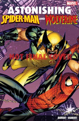 9781846534768: Astonishing Spider-Man and Wolverine