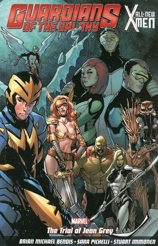Guardians of the Galaxy: All-New X-Men: the Trial of Jean Grey: Brian Michael Bendis, Sara Pichelli...