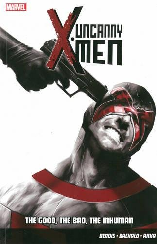 9781846536090: Uncanny X-Men: Good, the Bad, the Inhuman Vol. 3