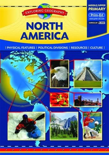 9781846546600: North America: Physical Features - Political Divisions - Resources - Culture (Exploring geography)