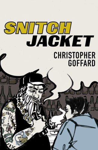 Snitch Jacket: Goffard, Christopher