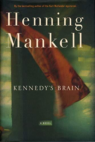 Kennedy's Brain: Mankell, Henning