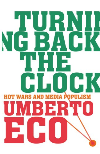 Turning Back the Clock +++SIGNED+++: Eco, Umberto