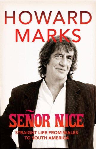 9781846550386: Senor Nice: Strange Life from Wales to South America