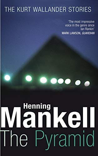 The Pyramid: The Kurt Wallander Stories: Mankell, Henning