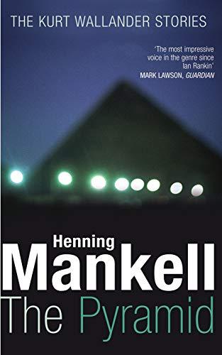 9781846550973: The Pyramid: Kurt Wallander