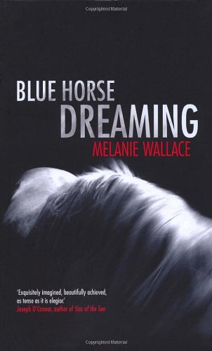 9781846551475: Blue Horse Dreaming