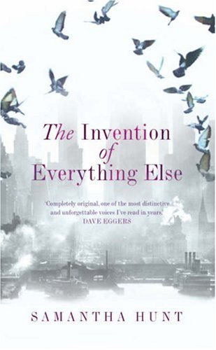 9781846551925: The Invention of Everything Else