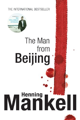 The Man from Beijing: Mankell, Henning