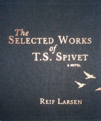 9781846553325: THE SELECTED WORKS OF T.S. SPIVET A Novel (SIGNED COPY)