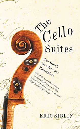 9781846553561: The Cello Suites: In Search of a Baroque Masterpiece