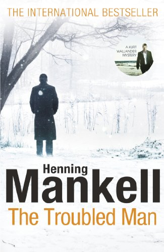 9781846553714: The Troubled Man: A Kurt Wallander Mystery