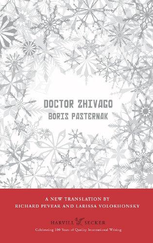 Doctor Zhivago: Pasternak, Boris; Pevear, Translated by Richard; Volokhonsky, Larissa