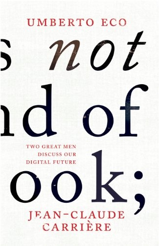 This is Not the End of the Book: Umberto Eco