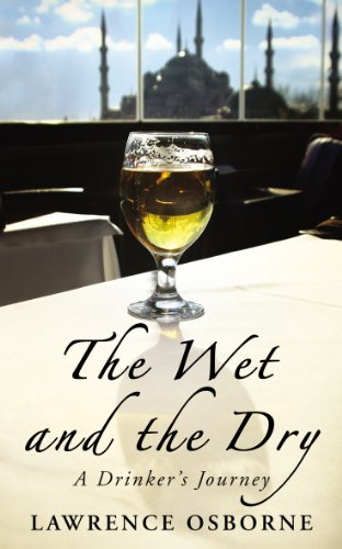 9781846554629: The Wet And The Dry: A Drinker's Journey
