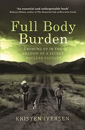 9781846556142: Full Body Burden: Growing Up in the Shadow of a Secret Nuclear Facility