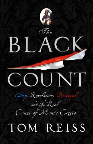9781846556623: Black Count: Glory, Revolution, Betrayal and the Real Count of Monte Cristo