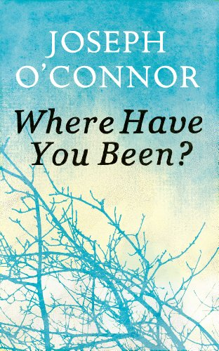 Where Have You Been: O'Connor, Joseph