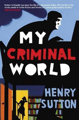 9781846556999: My Criminal World