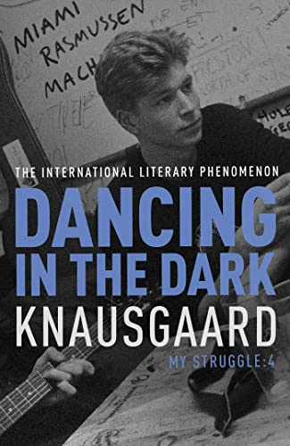 Dancing in the Dark-SIGNED FIRST PRINTING: Knausgaard, Karl Ove