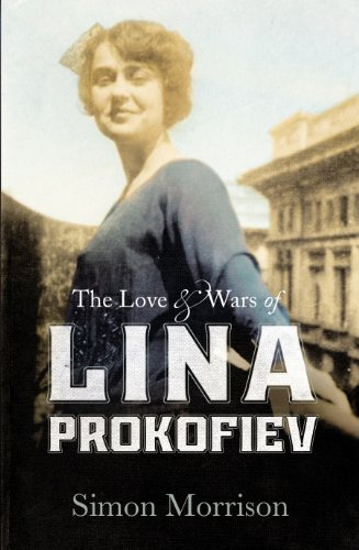 9781846557316: The Love and Wars of Lina Prokofiev: The Story of Lina and Serge Prokofiev