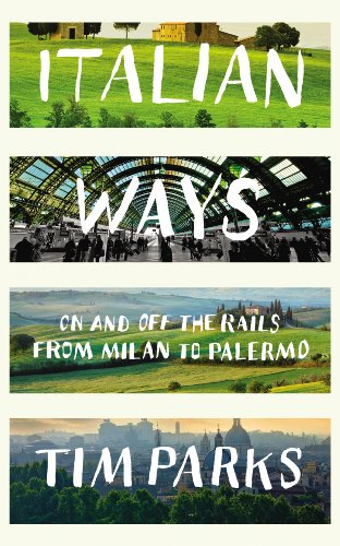 9781846557743: Italian Ways: On and Off the Rails from Milan to Palermo