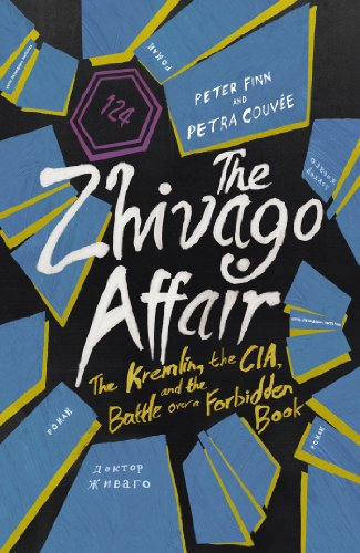 9781846558856: The Zhivago Affair: The Kremlin, the CIA, and the Battle over a Forbidden Book