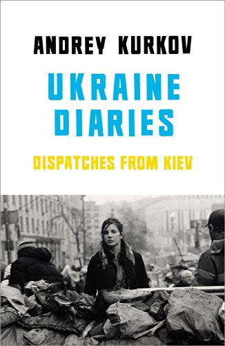 9781846559471: Ukraine Diaries: Dispatches from Kiev