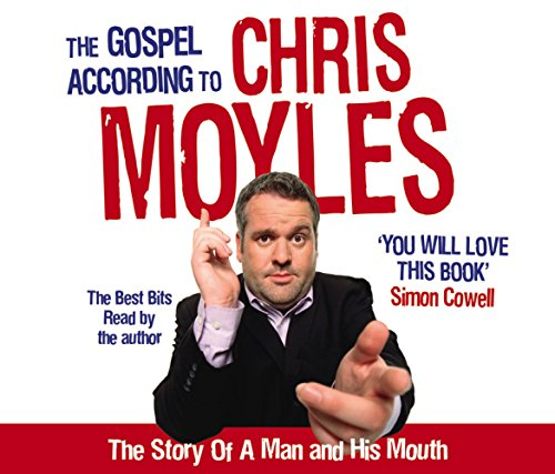 9781846570506: The Gospel According to Chris Moyles: The Story of a Man and His Mouth