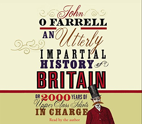 9781846571480: Utterly Impartial History of Britain