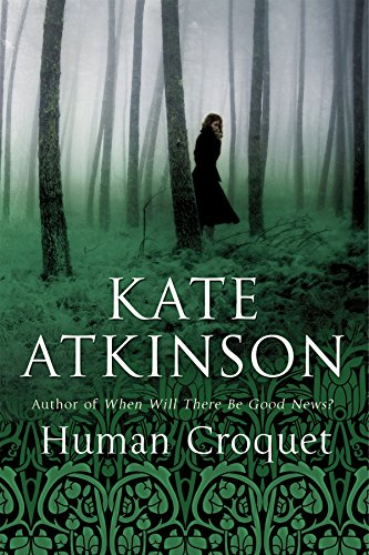 Human Croquet: Kate Atkinson