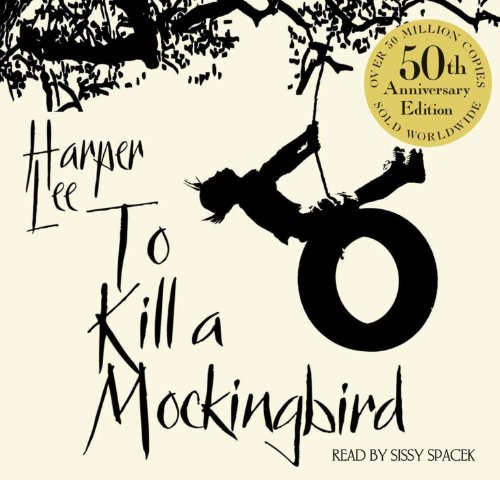 To Kill A Mockingbird: 50th Anniversary Edition: Harper Lee