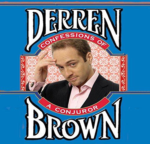 Confessions of a Conjuror: Brown, Derren