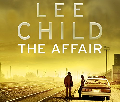 The Affair: (Jack Reacher 16): Child, Lee