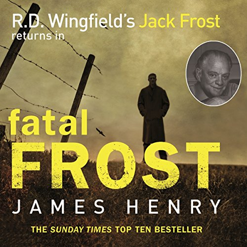 Fatal Frost: Read by Sir David Jason (DI Jack Frost Series): Henry, James