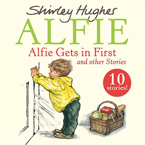 Alfie Gets in First and Other Stories: Shirley Hughes, Roger