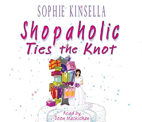 Shopaholic Ties the Knot. 3 CDs (_AV): Kinsella, Sophie