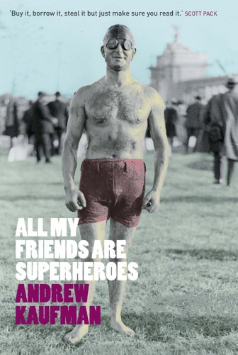 9781846590009: All My Friends Are Superheroes