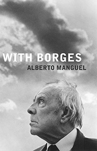 With Borges: Manguel, Alberto