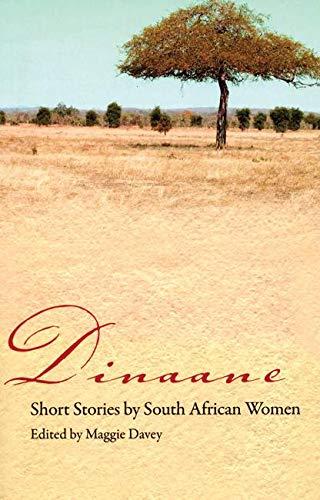 Dinaane: Short Stories by South African Women (Short Stories by Women from Around the World): ...