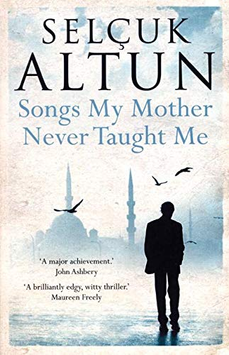 Songs My Mother Never Taught Me: Selcuk Altun