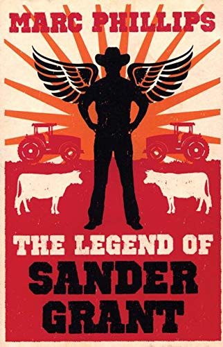 The Legend of Sander Grant * SIGNED * - FIRST EDITION -: Phillips, Marc