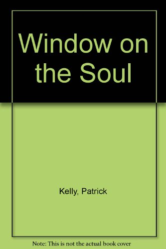 Window on the Soul (1846604141) by Kelly, Patrick