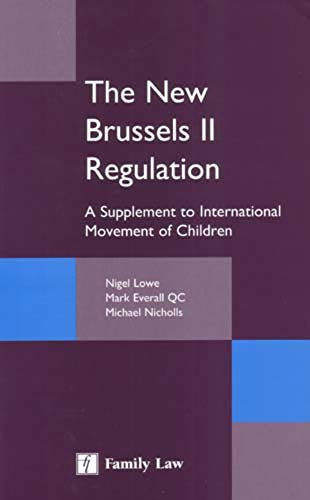 The New Brussels II Regulation - A: Nigel Lowe and