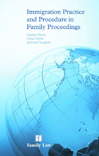 Immigration Practice and Procedure in Family Proceedings: Nadine Finch and Omar Shibli and Anthony ...