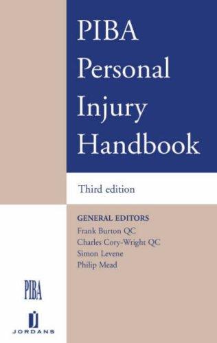 PIBA Personal Injuries Handbook: Frank Burton,Charles Cory-Wright,Simon