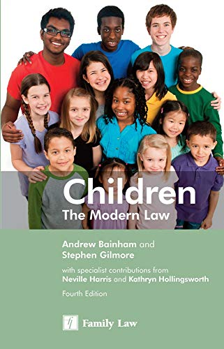 Children: The Modern Law (Fourth Edition): Bainham, Andrew; Gilmore, Stephen