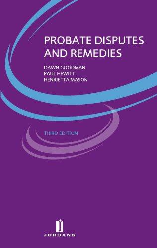 Probate Disputes and Remedies: Third Edition: Goodman, Dawn; Hewitt, Paul; Mason, Henrietta