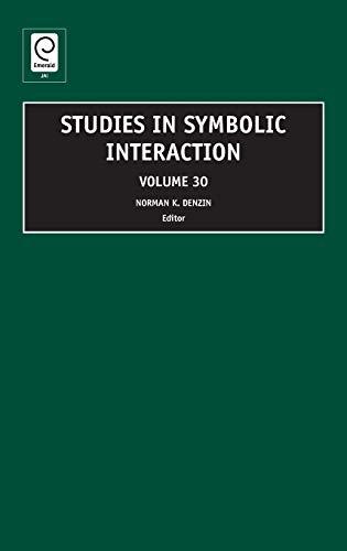 9781846639302: Studies in Symbolic Intweraction, Volume 30 (Studies in Symbolic Interaction)
