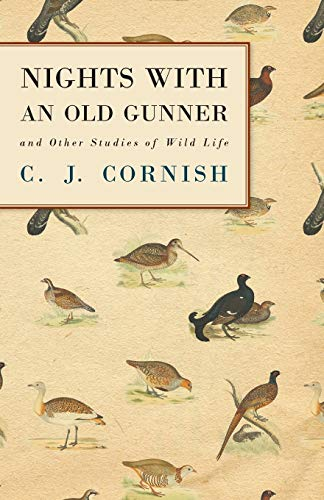 Nights With An Old Gunner History Of Wildfowling Series: C. J. Cornish